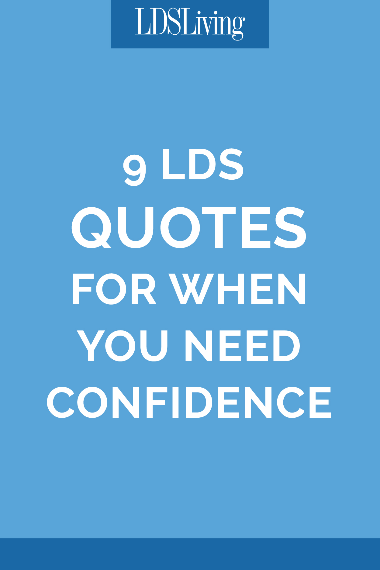 9 Lds Quotes For When You Need Confidence Lds Living