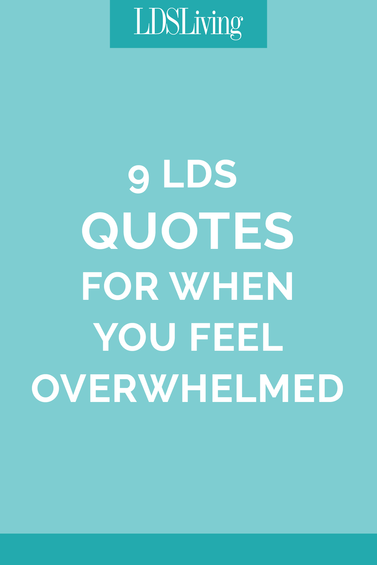 9 Lds Quotes For When You Feel Overwhelmed Lds Living