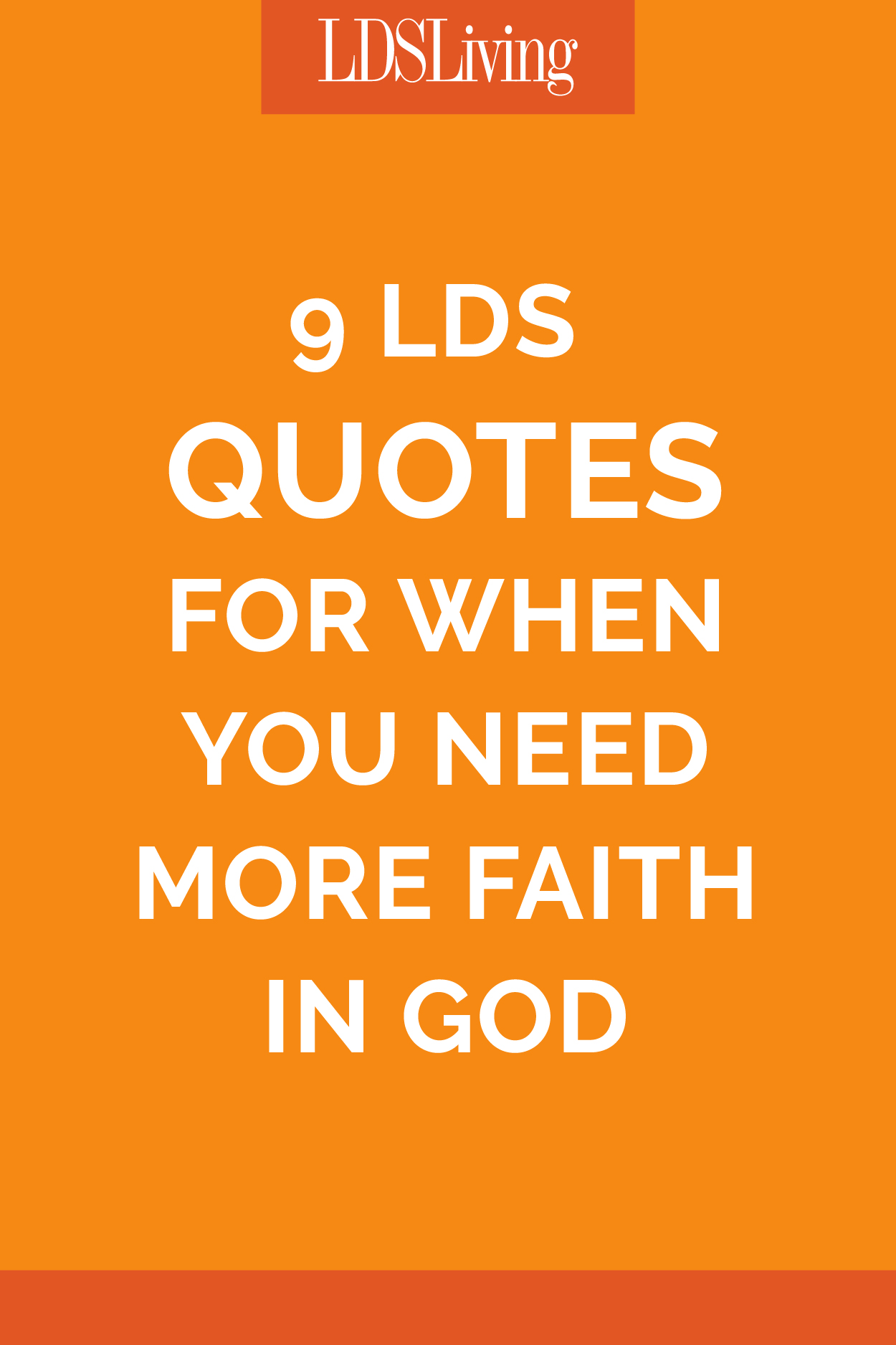 9 LDS Quotes for When You Need More Faith in God
